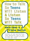 How to Talk So Teens Will Listen & Listen So Teens Will Talk (eBook)